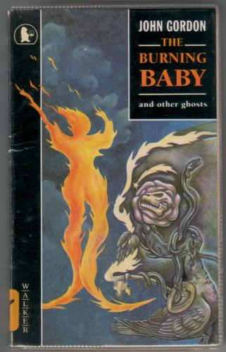 The Burning Baby and Other Ghosts by John Gordon