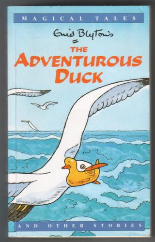 The Adventurous Duck by Enid Blyton