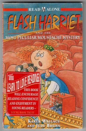 Flash Harriet and the Most Peculiar Moustache Mystery by Karen Wallace