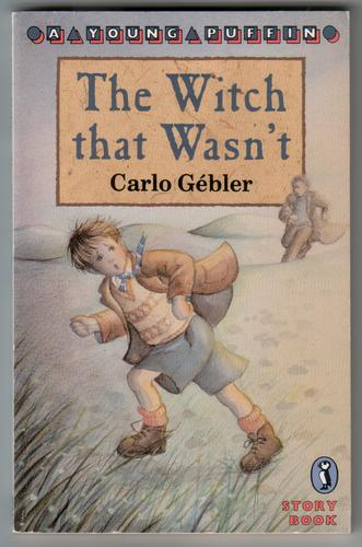 The Witch that Wasn't by Carlo Gebler
