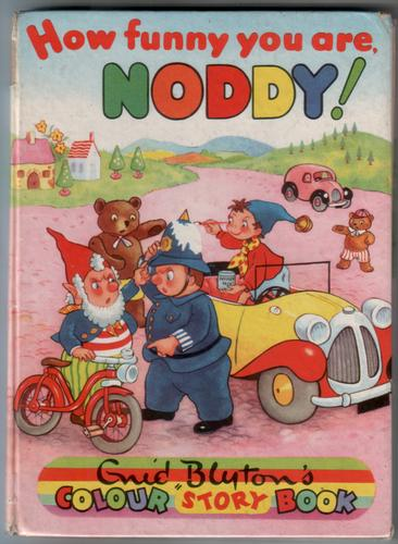 How funny you are, Noddy!