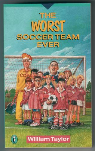 The Worst Soccer Team Ever by William Taylor