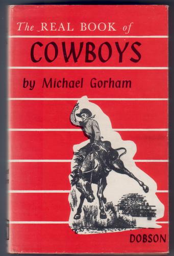 The Real Book of Cowboys by Michael Gorham
