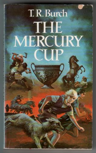 The Mercury Cup by T. R. Burch