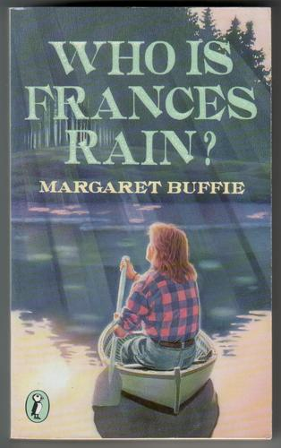 Who is Frances Rain? by Margaret Buffie