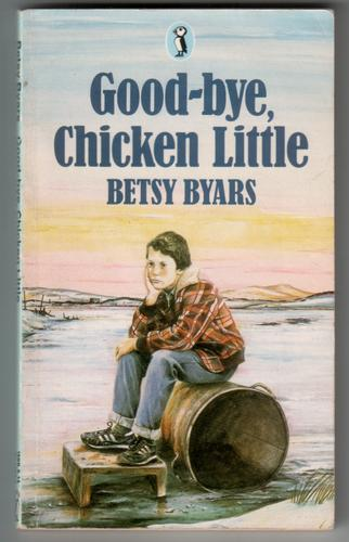 Good-Bye Chicken Little by Betsy Byars