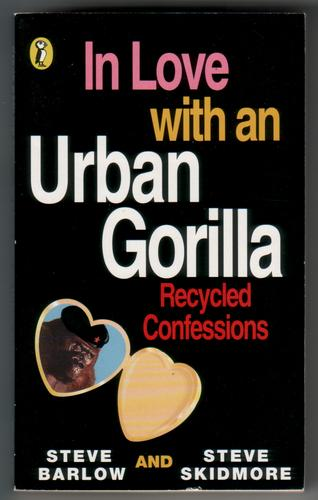 In Love with an Urban Gorilla: Recycled Confessions