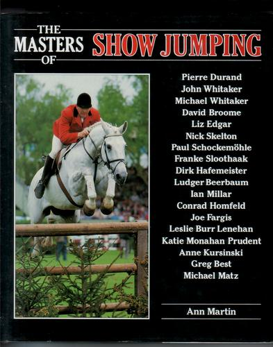 The Masters of Show Jumping by Ann Martin