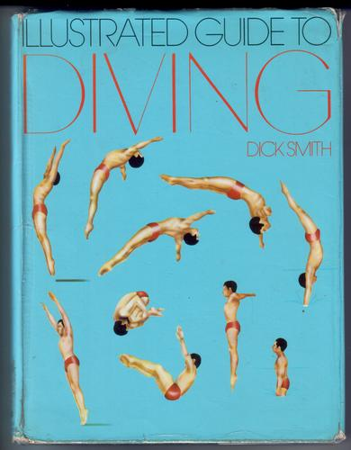 An Illustrated Guide to Diving by Dick Smith and Jack Bender