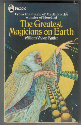 The Greatest Magicians on Earth by William Vivian Butler
