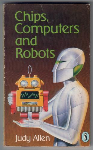 Chips, Computers and Robots