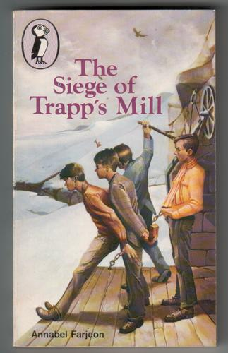 The Siege of Trapp's Mill by Annabel Farjeon
