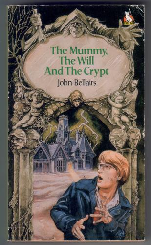 The Mummy the Will and the Crypt by John Bellairs