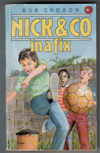 Nick and Co in a Fix by Bob Croson
