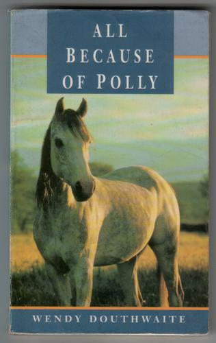 All Because of Polly by Wendy Douthwaite