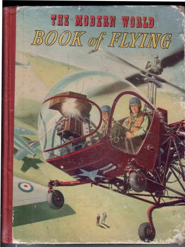 The Modern World Book of Flying by Various