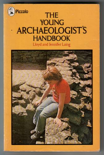 The Young Archaeologist's Handbook by Jennifer Lang and Lloyd Lang