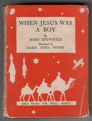 When Jesus was a Boy by Mary Entwistle