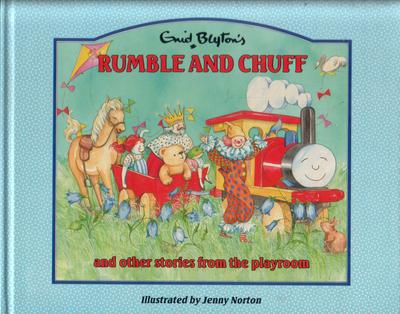 Rumble and Chuff and other stories from the playroom by Enid Blyton