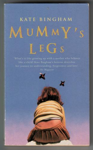 Mummy's Legs by Kate Bingham
