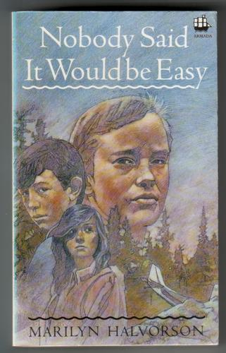 Nobody said it would be easy by Marilyn Halvorson