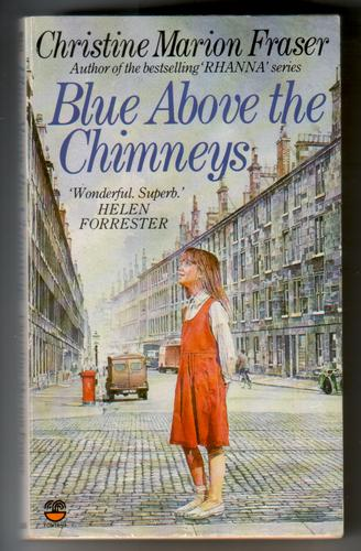 Blue Above the Chimneys by Christine Marion Fraser