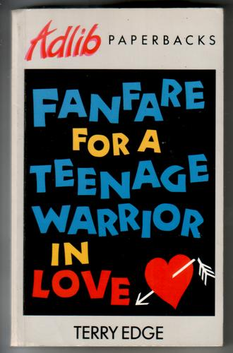 Fanfare for a Teenage Warrior in Love