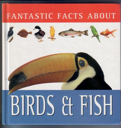 Fantastic Facts About Birds and Fish