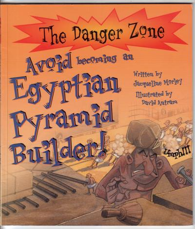 Avoid becoming and Egyptian Pyramid Builder by Jacqueline Morley