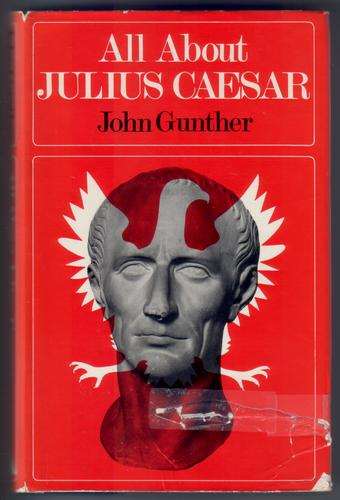 All about Julius Caesar by John Gunther