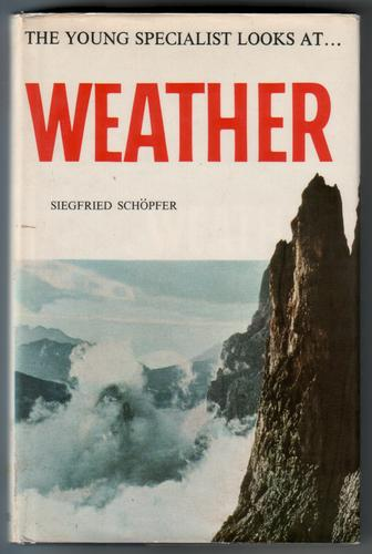 The Young Specialist Looks At Weather by Siegfried Schopfer