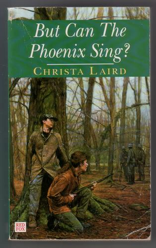 But can the Phoenix Sing? by Christa Laird