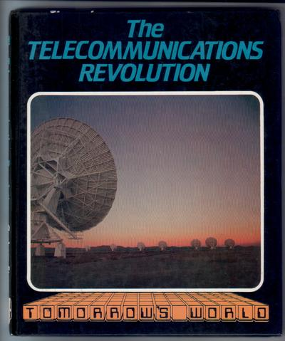 The Telecommunications Revolution by Graham Storrs