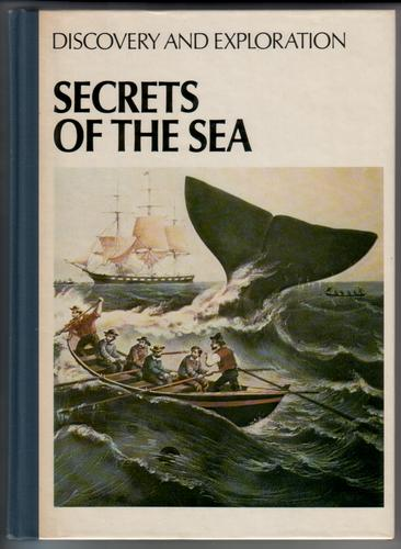 Discovery and Exploration: Secrets Of The Sea by Carl Proujan
