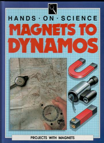 Magnets to Dynamos - Projects with Magnets