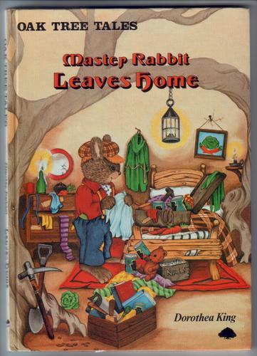 Master Rabbit Leaves Home by Dorothea King