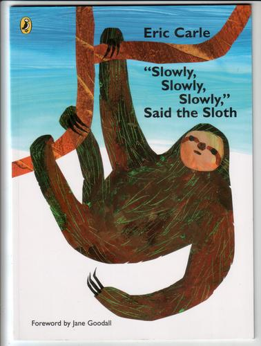 """Slowly, Slowly, Slowly, Slowly,"" Said the Sloth"