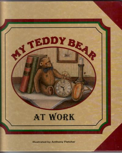 My Teddy Bear at Work by Irwin Jorvik