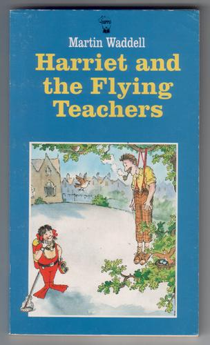 Harriet and the Flying Teachers by Martin Waddell