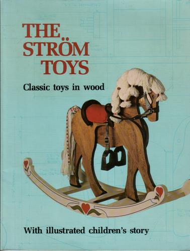 The Strom Toys by Janet A. Strombeck and Richard H. Strombeck