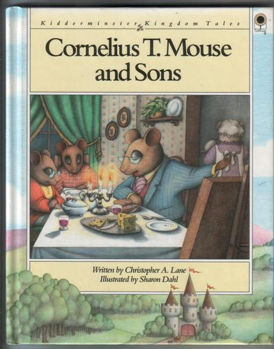 Cornelius T. Mouse and Sons by Christopher A. Lane