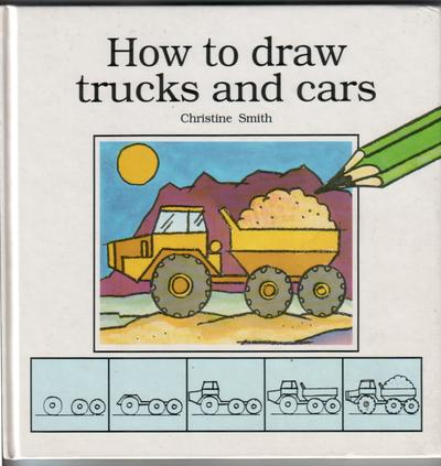 How to draw Trucks and Cars by Christine Smith