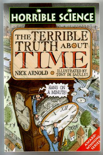 Horrible Science: The Terrible Truth About Time by Nick Arnold