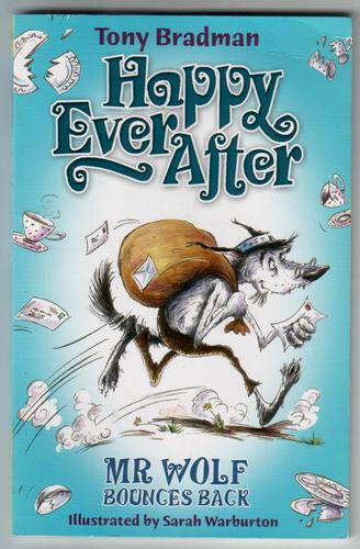 Happy Ever After: Mr Wolf Bounces Back by Tony Bradman