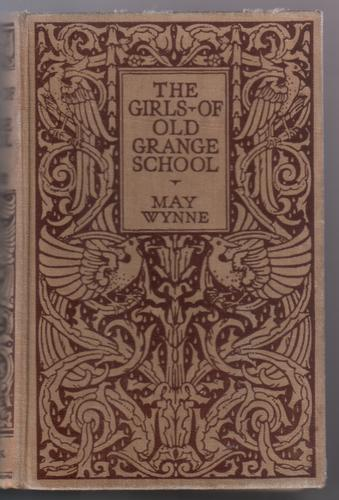 The Girls of Old Grange School by May Wynne