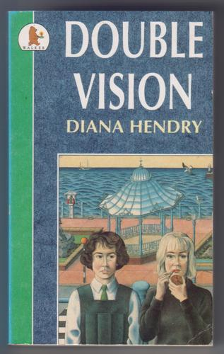 Double Vision by Diana Hendry
