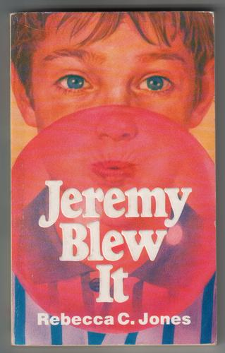 Jeremy Blew It by Rebecca C. Jones