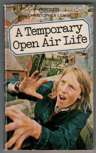 A Temporary Open Air Life by Christopher Leach