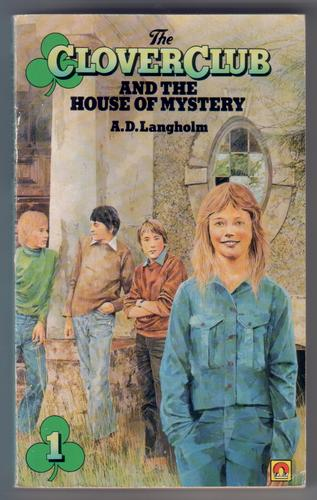 The Clover Club and the House of Mystery by Alan Davidson Langholm