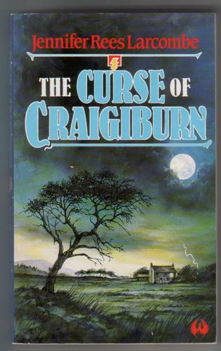 The Curse of Craigiburn by Jennifer Larcombe Rees